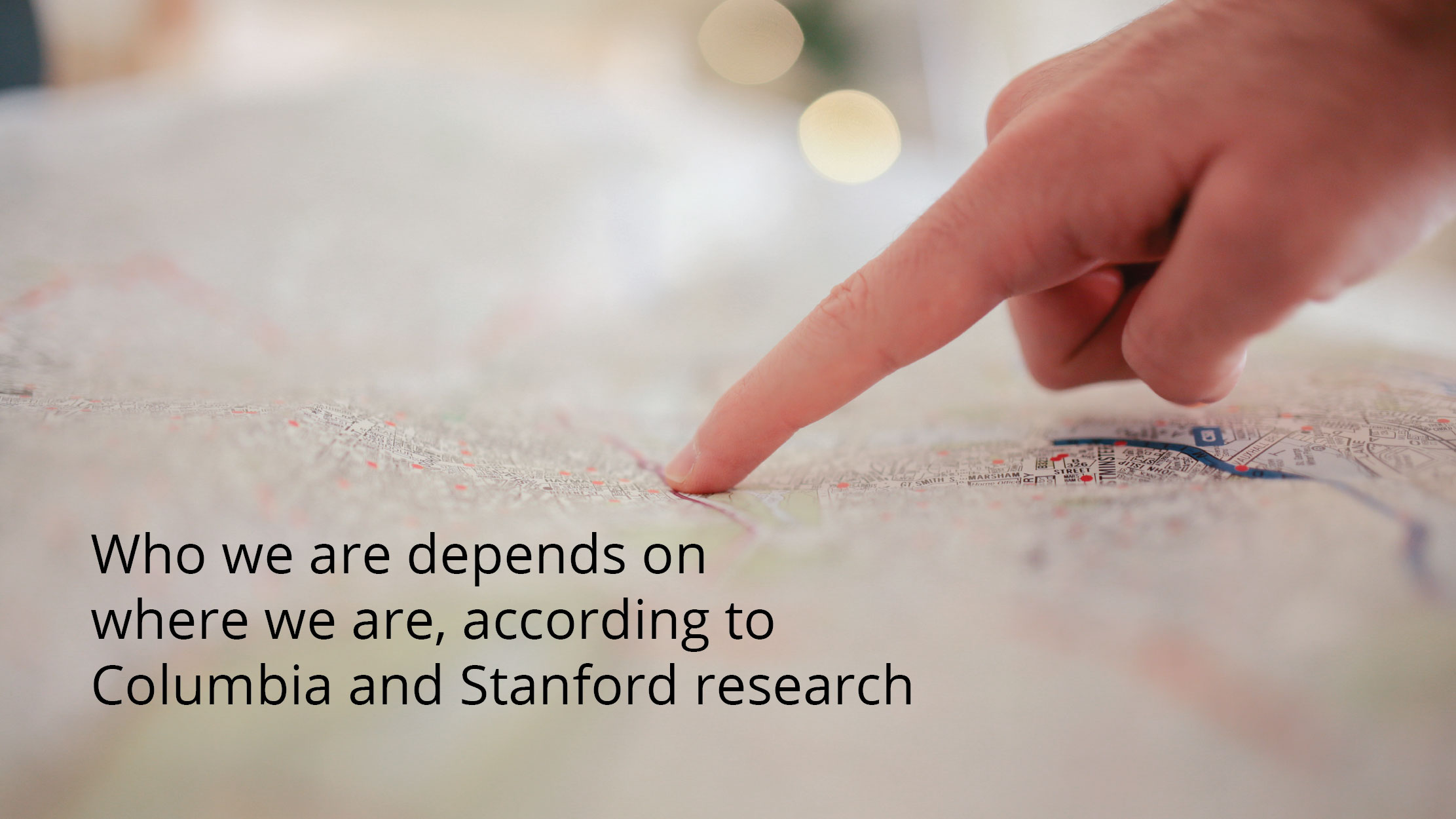 Who we are depends on where we are, according to Stanford and Columbia research