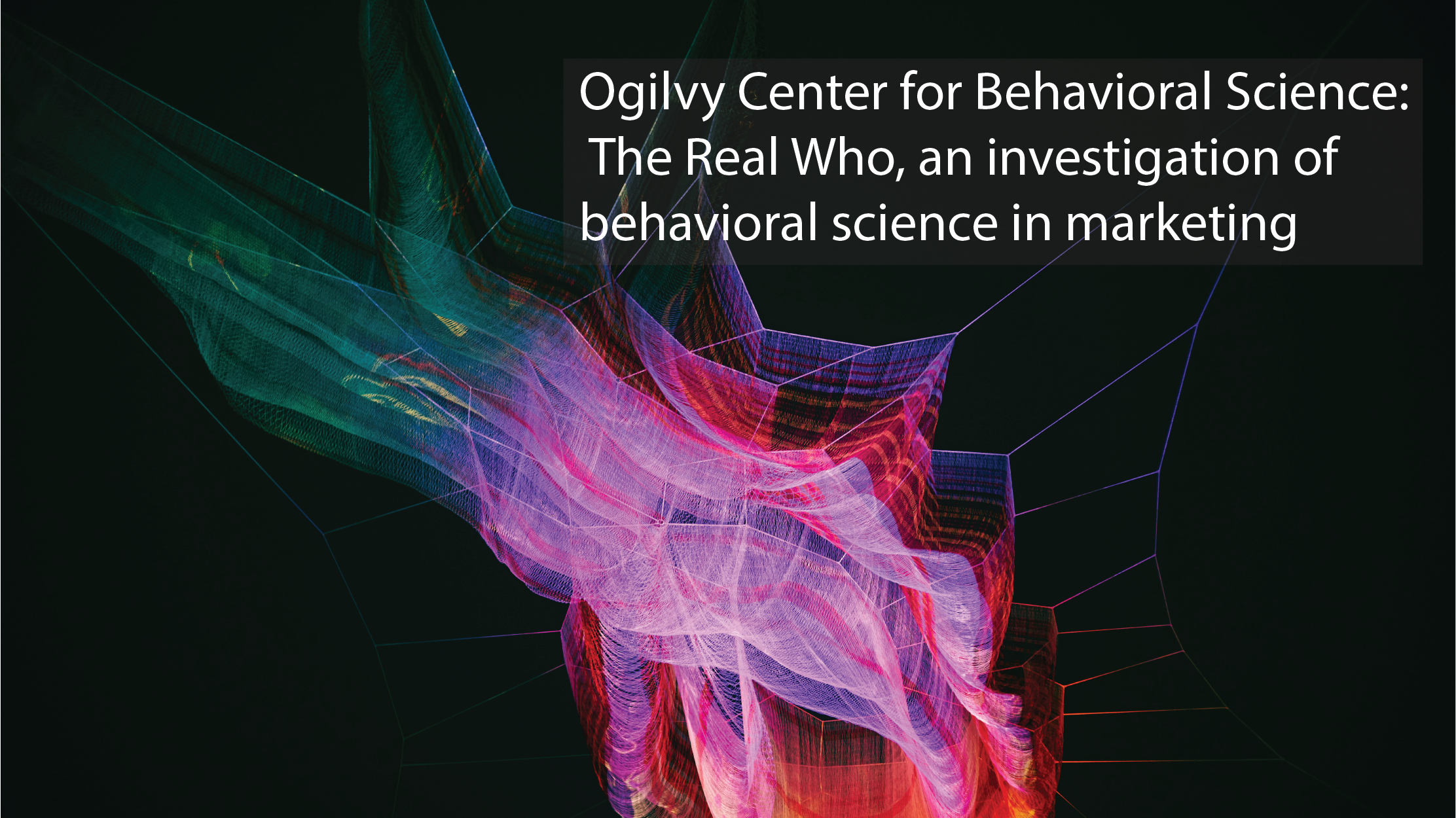 Ogilvy: The Real Who, an investigation of behavioral science in marketing